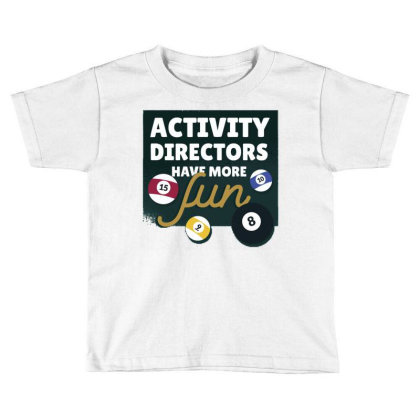 Activity Directors Toddler T-shirt Designed By Igaart