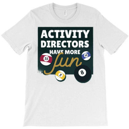 Activity Directors T-shirt Designed By Igaart