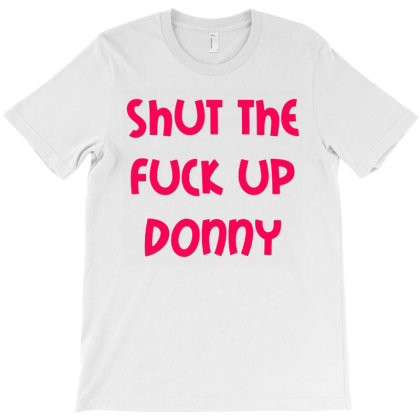 Fck Up Donny Merch T-shirt Designed By Bambangtriadmaja