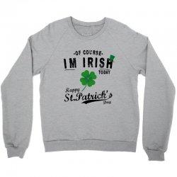of course i'm irish Crewneck Sweatshirt   Artistshot