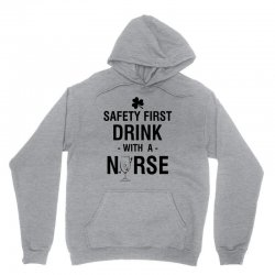 safety first drink with a nurse tee Unisex Hoodie | Artistshot