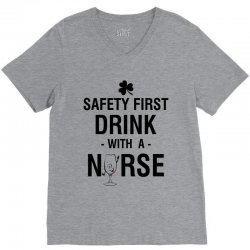 safety first drink with a nurse tee V-Neck Tee | Artistshot