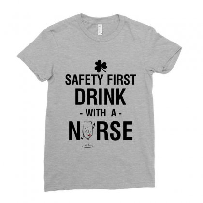 Safety First Drink With A Nurse Tee Ladies Fitted T-shirt Designed By Rardesign