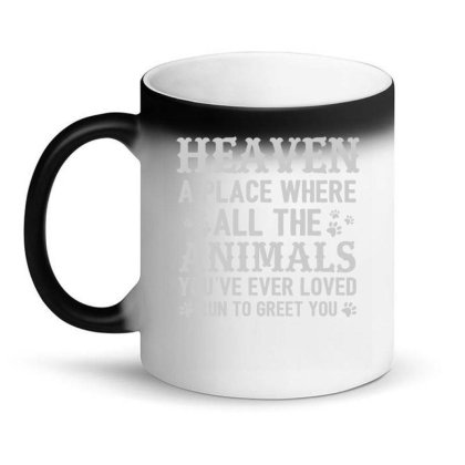 Heaven A Place Where All The Animals T Shirt Magic Mug Designed By Gnuh79