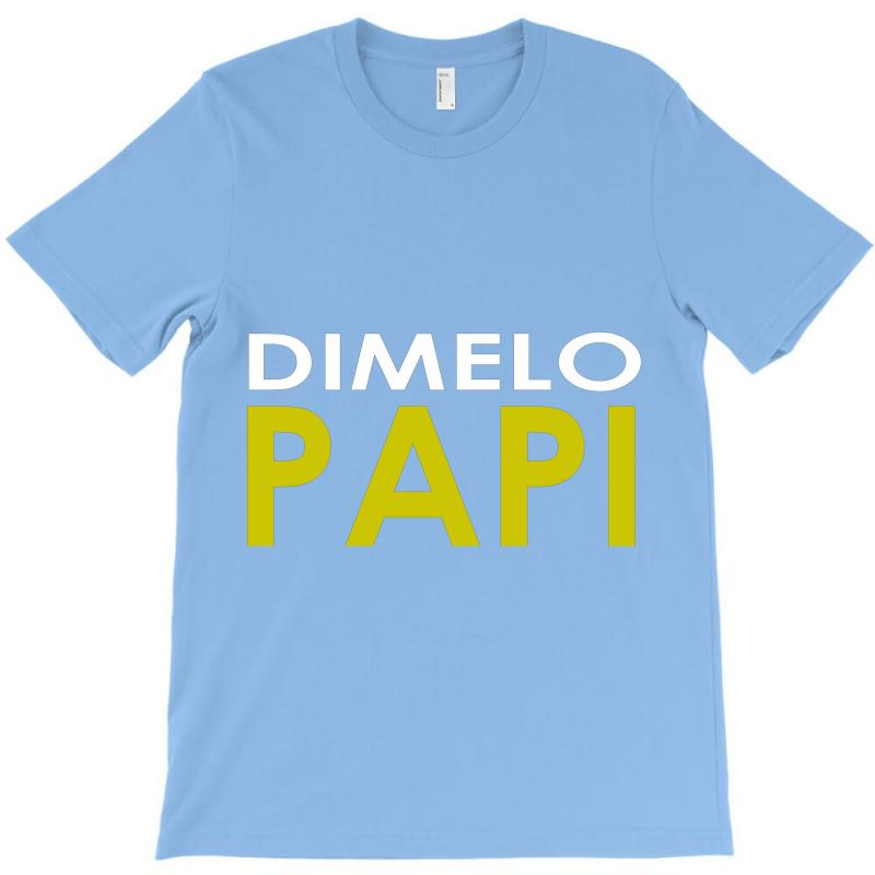 Dimelo Papi T-shirt | Artistshot