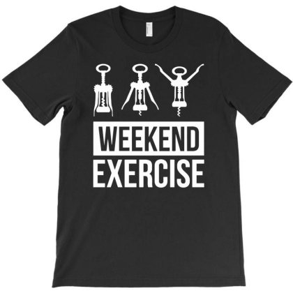 Weekend Exercise T-shirt Designed By Anma4547