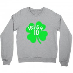 irish 10 Crewneck Sweatshirt   Artistshot