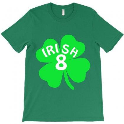 Irish 8 T-shirt Designed By Hntllc