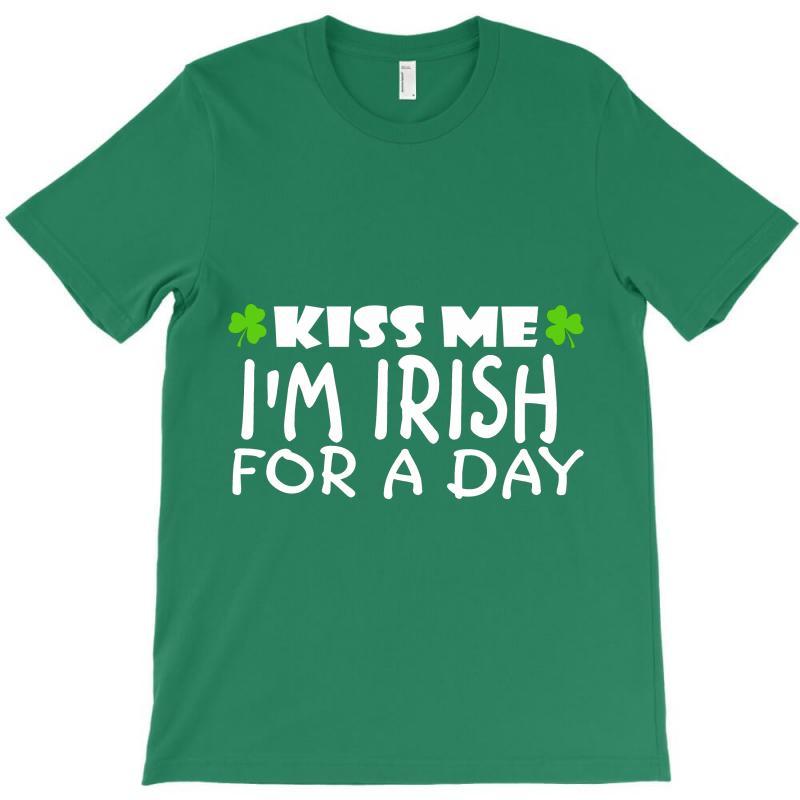 Kiss Me I Am Irish A Day T-shirt | Artistshot