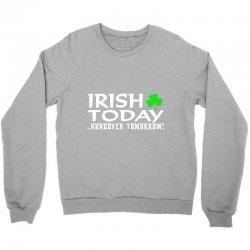 irish today Crewneck Sweatshirt | Artistshot