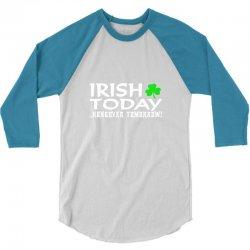 irish today 3/4 Sleeve Shirt | Artistshot