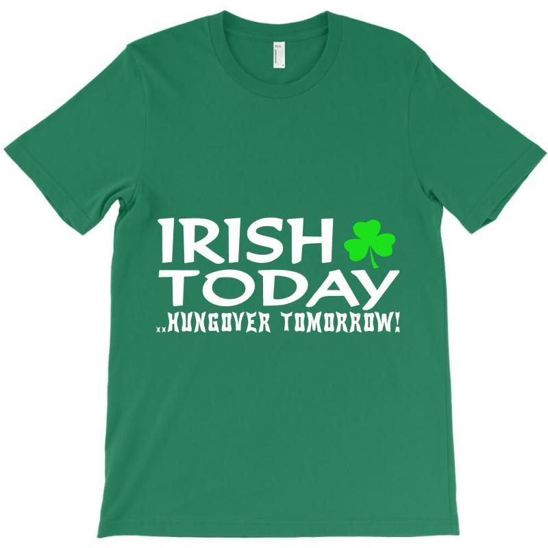 Irish Today T-shirt | Artistshot