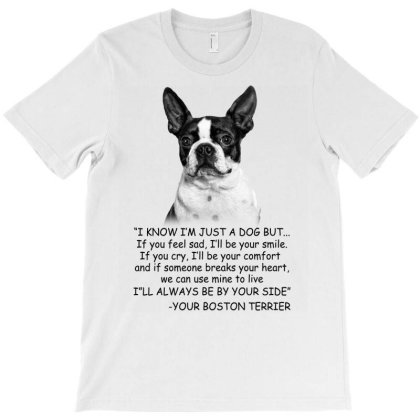 I Know I'm Just A Dog But If You Feel Sad I'll  Be Your Smile, If You T-shirt Designed By Hoainv