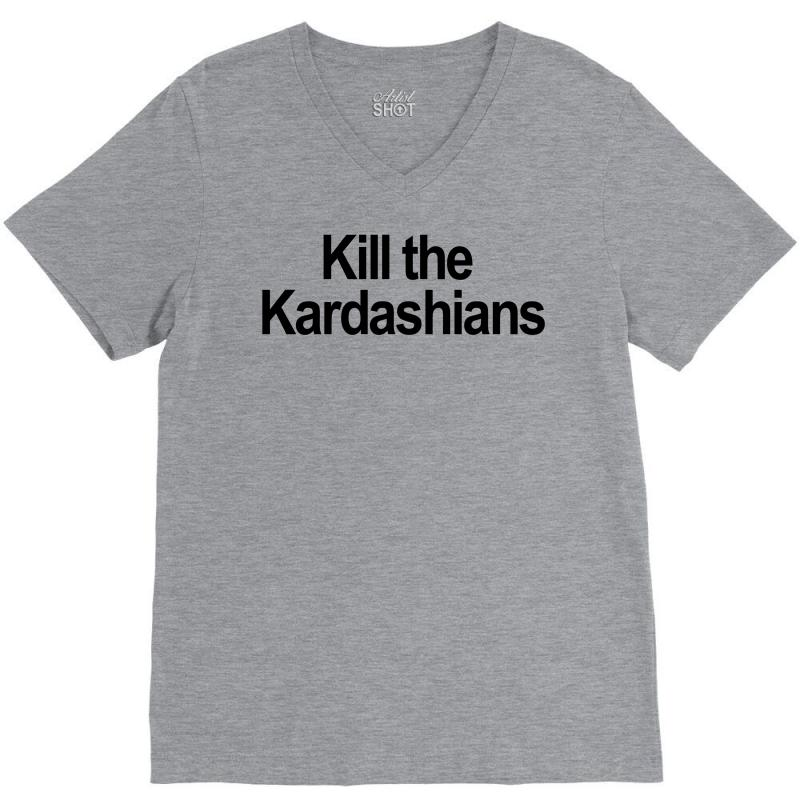 Kill The Kardashians V-neck Tee | Artistshot