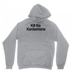 Kill the Kardashians Unisex Hoodie | Artistshot