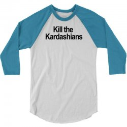 Kill the Kardashians 3/4 Sleeve Shirt | Artistshot