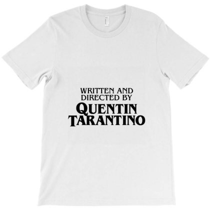 Written And Directed By Quentin Tarantino T-shirt Designed By Dowds