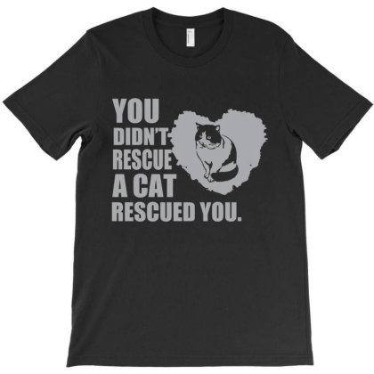You Didn't Rescue A Cat Rescued You T-shirt Designed By Victor_33