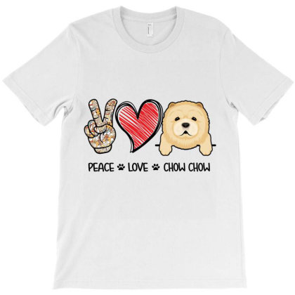 Peace Love Chow Chow T-shirt Designed By Hoainv