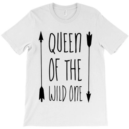Queen Of The Wild One T-shirt Designed By Andromeda