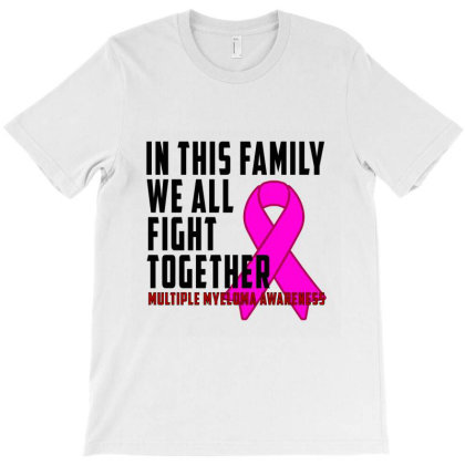 Multiple Myeloma Awareness In This Family We All Fight Together Burgun T-shirt Designed By Goddesign