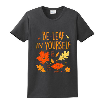 Be Leaf In Yourself T Shirt Ladies Classic T-shirt Designed By Goddesign