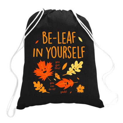 Be Leaf In Yourself T Shirt Drawstring Bags Designed By Goddesign