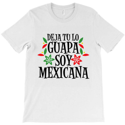 Soy Mexicana T-shirt Designed By Tiococacola