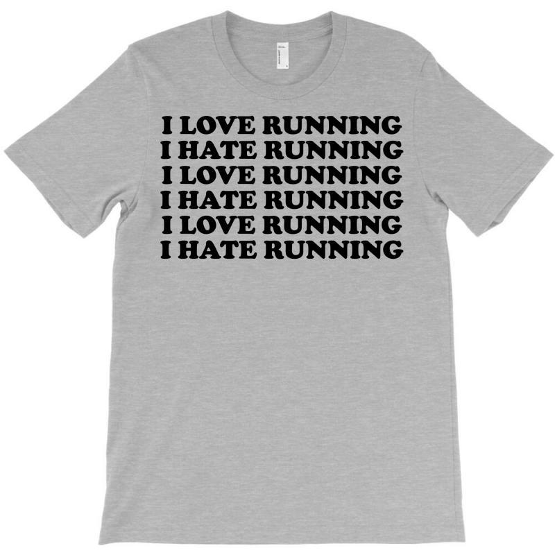 I Love Running I Hate Running T-shirt   Artistshot