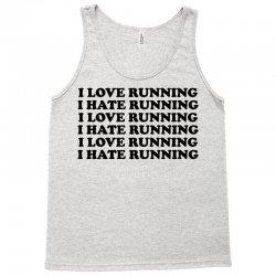 I Love Running I Hate Running Tank Top   Artistshot
