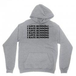 I Love Running I Hate Running Unisex Hoodie   Artistshot