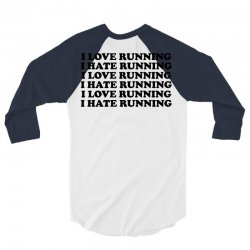 I Love Running I Hate Running 3/4 Sleeve Shirt | Artistshot