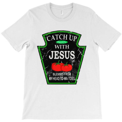 Catch Up With Jesus T-shirt Designed By Dampuot Apparel