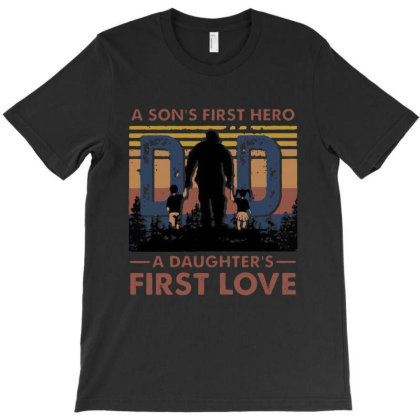 A Son's First Hero A Daughter's First Love T-shirt Designed By Dampuot Apparel