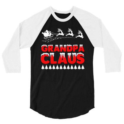 Grandpa Claus   Funny Santa Claus T Shirt 3/4 Sleeve Shirt Designed By Gnuh79