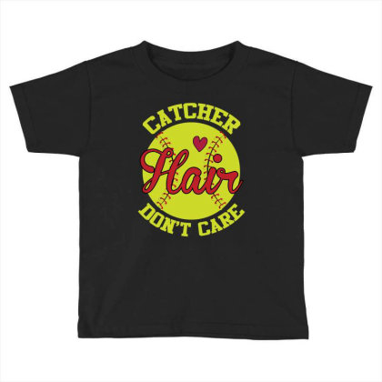 Catcher Hair Don't Care Toddler T-shirt Designed By Iconshop