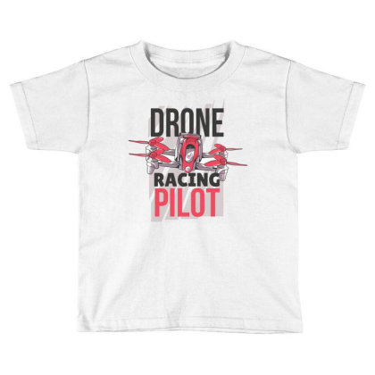 Drone Racing Pilot Toddler T-shirt Designed By Igaart