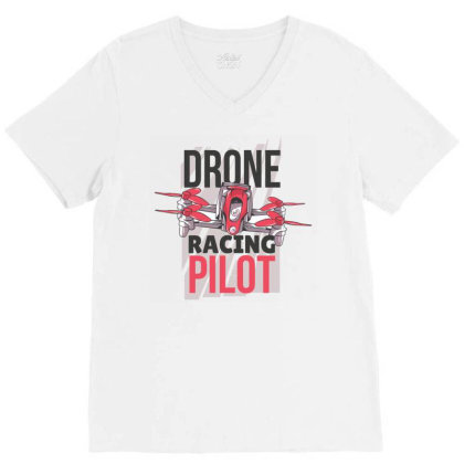 Drone Racing Pilot V-neck Tee Designed By Igaart