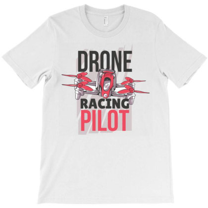 Drone Racing Pilot T-shirt Designed By Igaart