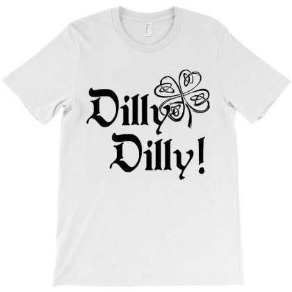Irish Dilly Dilly T-shirt Designed By Saranghe