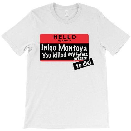 Inigo Montoya Prepare To Die T-shirt Designed By Saranghe