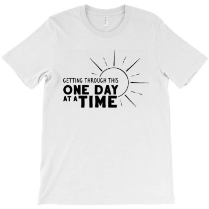 One Day At A Time T-shirt Designed By Megumi
