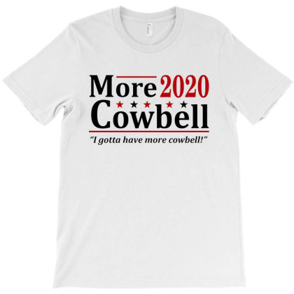 More Cowbell 2020 Election T-shirt Designed By Megumi