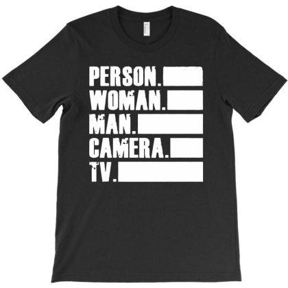 Person Woman Man Camera Tv   Trumps Crazy Cognitive Test Word Associat T-shirt Designed By Kathrin Sutter