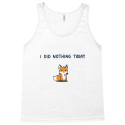 i did nothing today Tank Top | Artistshot