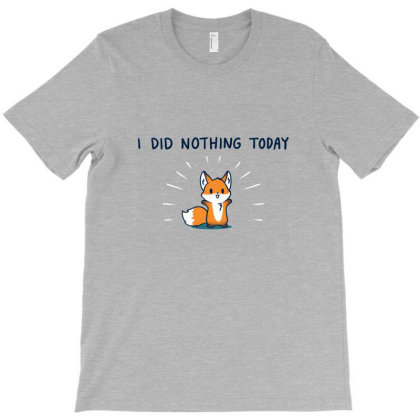 I Did Nothing Today T-shirt Designed By Creseyn