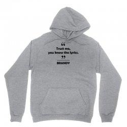 Brandy - Trust me you know the lyrics. Unisex Hoodie   Artistshot