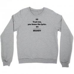 Brandy - Trust me you know the lyrics. Crewneck Sweatshirt   Artistshot