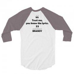 Brandy - Trust me you know the lyrics. 3/4 Sleeve Shirt   Artistshot