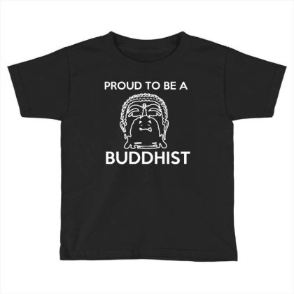 Proud To Be A Buddhist T Shirt Toddler T-shirt Designed By Gnuh79